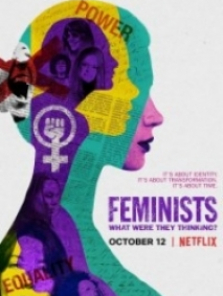 Feministler Onlar Ne Düşünüyordu – Feminists What Were They Thinking 2018 izle Full hd