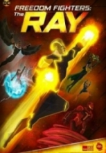 Özgürlük Savaşçıları Ray – The Ray Freedom Fighters 2018 izle Full hd